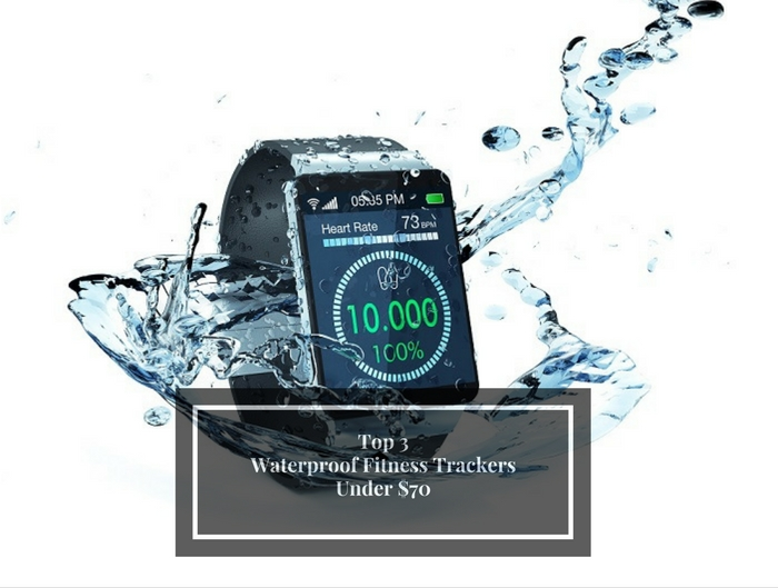 3 Waterproof Fitness Trackers Under 70 Bucks