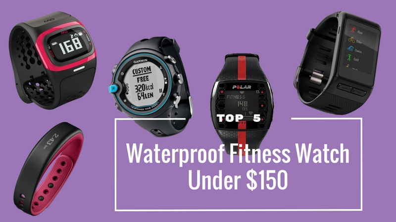 Waterproof Activity Tracker – Top 5 Fitness Watch Under $150