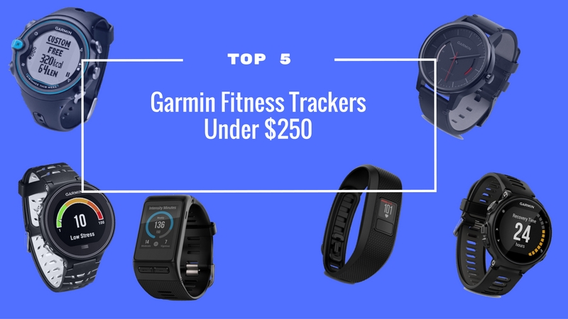 Garmin Fitness Tracker – 5 Garmin Wearables Under 250 Bucks