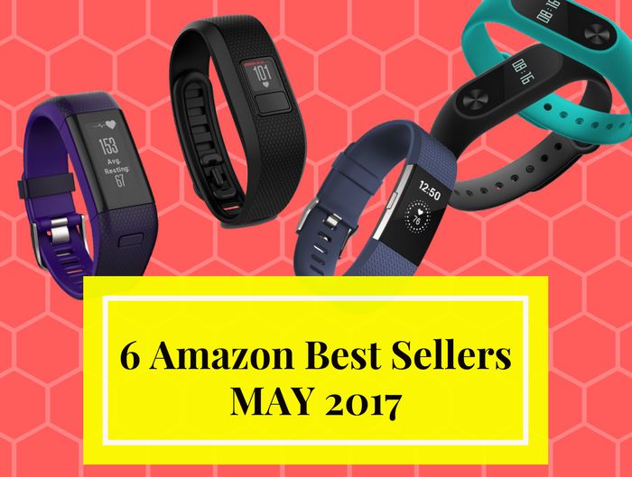 Amazon Fitness Tracker – Best Sellers MAY 2017